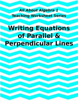 Teaching WS: Writing Equations of Parallel and Perpendicular Lines [Editable]