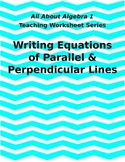 Teaching WS: Writing Equations of Parallel and Perpendicul