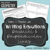 Writing Equations of Perpendicular and Parallel Lines: Notes and Practice