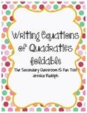 Writing Equations of Quadratics - Foldable