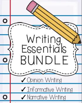 Writing Essentials BUNDLE {Opinion, Narrative, & Informative Writing}