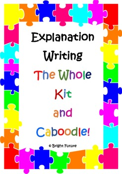 Writing Explanations - The Whole Kit & Caboodle!