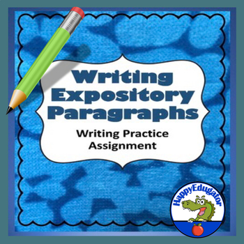Writing Expository Paragraphs - Writing Practice Activity