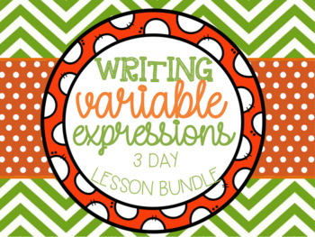 Writing Expressions {3-DAY} Lesson Bundle