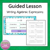 Writing Algebraic Expressions Guided Lesson Bundle 6.EE.2a