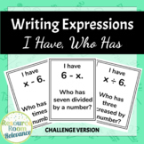 Writing Expressions | I Have Who Has | Challenge Version