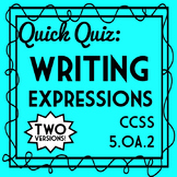 Writing Expressions Quiz, 5.OA.2 Assessment, Includes 2 Versions!