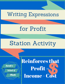 Writing Expressions for Income, Cost, and Profit Station Activity