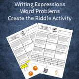 Writing Expressions from Word Problems Create the Riddle Activity