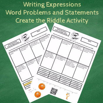 Writing Expressions from Word Problems and Scenarios Create the Riddle Activity