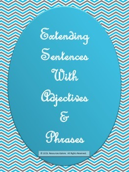 Writing: Extending Sentences with Adjectives & Phrases