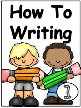 How To Writing: First Grade