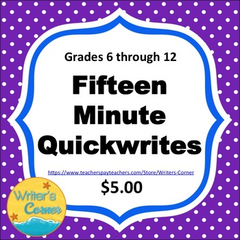 Writing Fluency: 15 Minute Quickwrites  CCSS, Test Prep, F