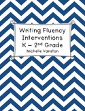 Writing Fluency Interventions K-2