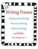 Writing Frames for Informational, Narrative, Opinion Writi