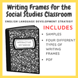 Writing Frames for the Social Studies Classroom - ELD Strategy