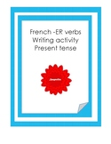 Writing: French -ER verbs in the present tense
