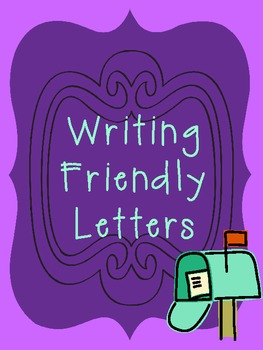 Writing Friendly Letters: Resources, Printables, Graphic Organizers