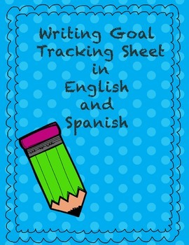 Writing Goal Tracking Sheet in English and Spanish