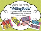 Writing Goals Chart Polka Dot Pencil Themed!