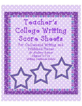 Writing Score Sheets ~ Aligned To Teacher's College