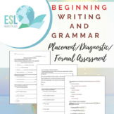 BEGINNING Writing & Grammar Placement / Diagnostic / Formal Assessment