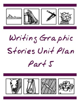 Writing Graphic Novels Unit Plan, Part 5