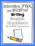 Writing Graphic Organizers: Opinion, Narrative, Descriptive