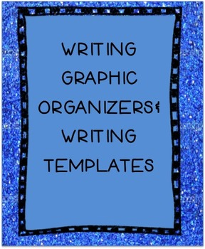 Writing Graphic Organizers and Writing Templates