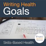 Writing Health Goals - A Skills-Based Health Lesson Plan
