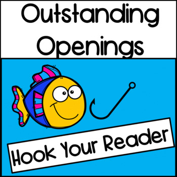 Writing: Hook Your Reader with Outstanding Openings