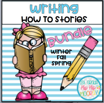 """Writing """"How To"""" Stories...Winter, Fall, and Spring!"""