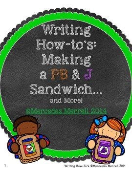 Writing How-To's:  Making a PB & J Sandwich... and More