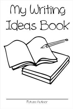 Writing Ideas Booklet and Writer's Notebook Pages