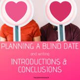Writing Introductions and Conclusion: Blind Date Scenario Game