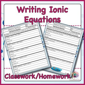 Writing Ionic Equations Classwork / Homework