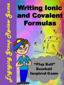 """Writing Ionic and Covalent Formulas - """"Play Ball"""" - Baseball Inspired Game"""