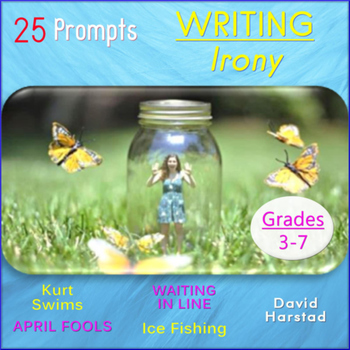 Writing Irony: 25 Printable Prompts (Grades 3-7)
