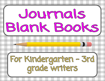 Writing Journals / Blank Books ~ K-3
