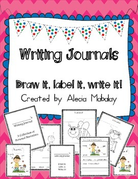 Writing Journals  (Draw it, Label it, Write it)