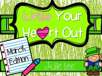Writing Kindergarten March Write Your Heart Out