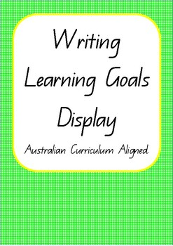 Writing Learning Goals Display Posters- Australian Curriculum Aligned