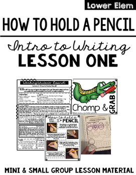 Writing Lesson One: How to Hold a Pencil