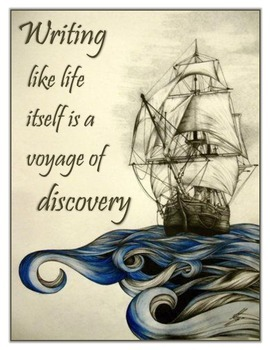 """""""Writing Like Life Itself is a Voyage of Discovery"""" Motivational Poster"""