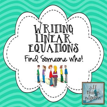 Writing Linear Equations Find Someone Who