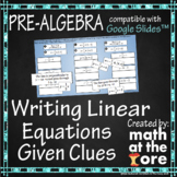 Writing Linear Equations Given Clues - GOOGLE Slides