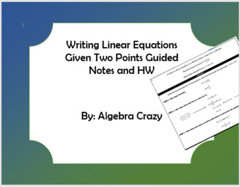 Writing Linear Equations Given Two Points Guided Notes and HW