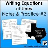 Writing Equations of Lines Notes & Practice #2 (A2B, A2C)