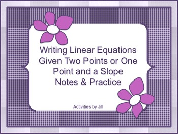 Writing Linear Equations Notes and Practice (Point & Slope