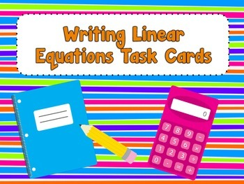 Writing Linear Equations Task Cards
